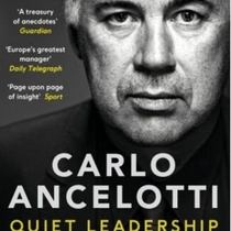 Quiet Leadership: Winning Hearts, Minds and Matches CARLO ACELOTTI